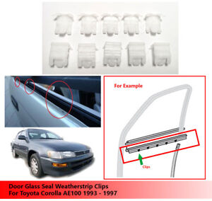 10 X Door Glass Seal Weatherstrip Clips Fit Toyota Corolla Ae100 Ae 100 93 97