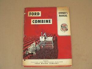 Ford Motor Company Tractor Implement Division Combine Owners Manual 1956