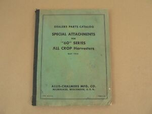 Allis Chalmers Attachments For 60 Series All Crop Harvesters Parts Catalog 1956