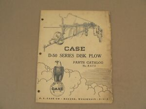 Case D 50 Series Disk Plow Parts Catalog Service Repair List 1949 No A472
