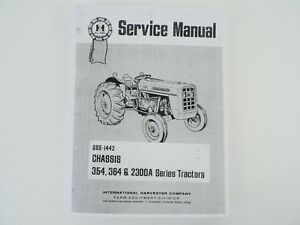 International Farmall Service Shop Manual Ih Chassis 354 364 444 2300a Tractors