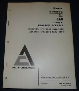 Allis Chalmers 460 b Series B Motor Tractor Elevating Scraper Parts Manual Book