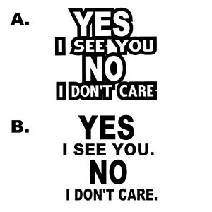 Yes I See You No I Don T Care Funny Road Rage Jdm Car Window Vinyl Decal Sticker