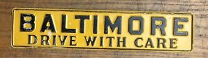 Vintage Baltimore Md Drive With Care Metal Black Yellow License Plate Topper