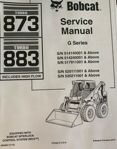 Bobcat 873 883 Skid Steer G Series Turbo New 2010 Edition Service Manual 6900847