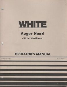 1979 White Farm Auger Head With Hay Conditioner Operator s Manual 446 568 987