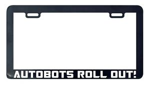 Autobots Roll Out License Plate Frame Holder Tag