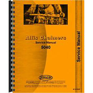 Service Manual Fits Allis Chalmers 5040 Models Ac s 5040 66122 Ac s 5040 66122