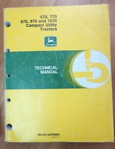 John Deere 670 770 870 Compact Utility Tractor Shop Service Repair Manual Tm1470