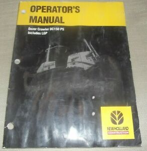 New Holland Dc150 Ps Tractor Dozer Operator Operation Maintenance Manual Book