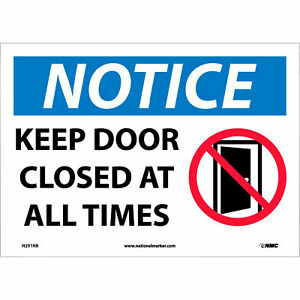Notice Keep Door Closed At All Times Graphic Sign 10inlx14inw Rigid Plastic
