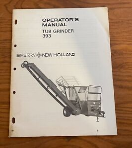 Sperry New Holland Tub Grinder 393 Operator s Manual O393 1 1 1 2m 478w