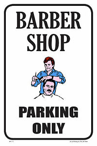 Barber Shop 12 x18 Business Retail Store Parking Signs