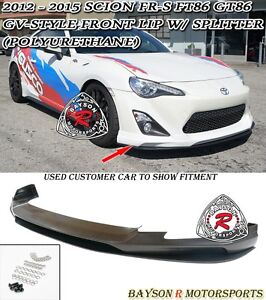 Gv style Front Lip Lower Splitter urethane Fits 12 16 Scion Fr s Ft86 Gt86