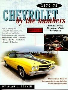 Chevrolet By The Numbers Parts 1970 75 Identify Nova Camaro Chevelle Corvette