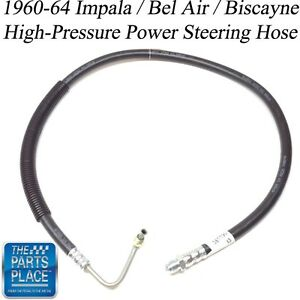 1960 64 Impala Bel Air Biscayne New High Pressure Power Steering Hose Each