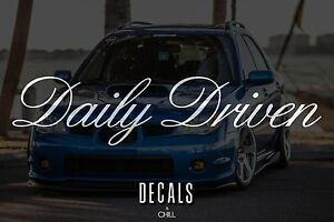Daily Driven V2 Decal Sticker Illest Lowered Jdm Stance Low Slammed
