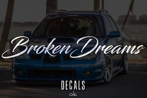 Broken Dreams Decal Sticker Illest Lowered Jdm Stance Low Slammed Stancenation