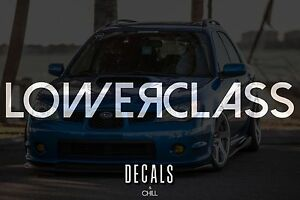 Lower Class Decal Sticker Illest Lowered Jdm Stance Low Slammed Hellaflush