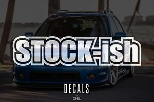 Stockish Decal Sticker Illest Lowered Jdm Stance Low Drift Slammed