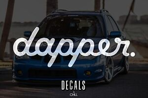 Dapper Decal Sticker Illest Lowered Jdm Kdm Stancenation Hellaflush