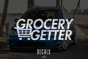 Grocery Getter Decal Sticker Illest Lowered Jdm Kdm Stancenation Hellaflush