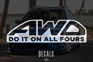 Awd Do It On All Fours Decal Sticker Illest Lowered Jdm Kdm Stance Nation