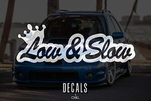 Low Slow Decal Sticker Illest Lowered Jdm Kdm Stancenation Hellaflush