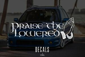 Praise The Lowered Decal Sticker Illest Lowered Jdm Kdm Stancenation Euro