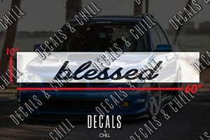 Blessed Sun Strip Visor Windshield Banner Decal Sticker Illest Lowered Jdm