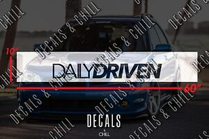 Daily Driven Sun Strip Visor Windshield Banner Decal Sticker Jdm Lowered