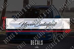 Never Satisfied Sun Strip Visor Windshield Banner Decal Sticker Illest Lower