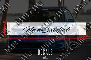 Never Satisfied Sun Strip Visor Windshield Banner Decal Sticker Illest Lowered