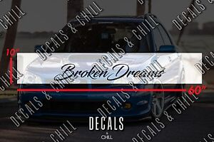 Broken Dreams Sun Strip Visor Windshield Banner Decal Sticker Jdm