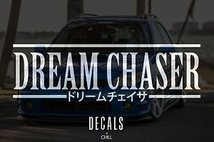 Dream Chaser Japanese Decal Sticker Illest Lowered Jdm Stance Drift Slammed