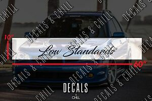 Low Standards Sun Strip Visor Motorsport Windshield Banner Decal Sticker Jdm