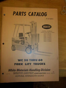 White Fork Lift Truck Parts Manual wc30 wc35 wc40 wc45 wc50 wc55 wc60 Illustrate