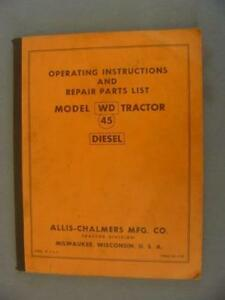 Allis chalmers Wd 45 Diesel Tractor Operating Instructions Repair Parts Manual