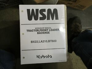 Kubota Bx22 22 Tractor Bt600 Backhoe La210 Loader Service Repair Manual