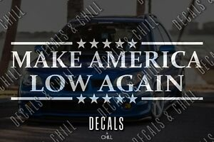 Make America Low Again Decal Sticker Illest Lowered Jdm Kdm Stancenation