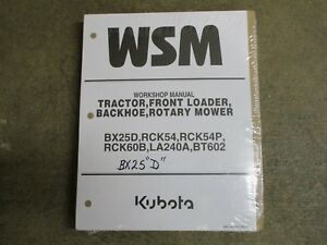 Kubota Bx25d Bx 25 D Tractor Bt602 Backhoe La240a Loader Mowr Deck Repair Manual