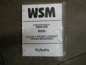 Kubota Bx23 23 Tractor Bt600 Backhoe La210 Loader Service Repair Manual