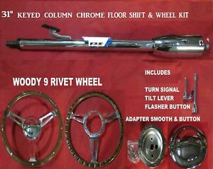 31 Tilt Steering Column Keyed Street Hot Rod Chrome Floor Shift Woody Wheel Kit
