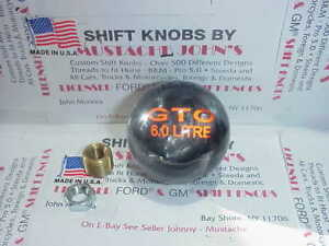 Pontiac Gto 6 0 Litre Gm Licensed 1 Of A Kind Custom Shift Knob