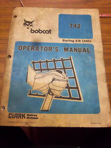 Bobcat 742 Skid Steer Loader operation maintenance parts Manual s n 15001 1984