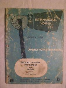 International And Hough Operator s Manual For Model H 400b Pay Loader