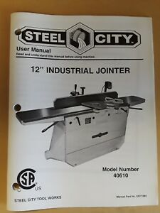 Steel City Tool Work User Manual 12 Industrial Jointer Model 40610 Woodworking
