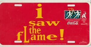 1996 Coca Cola Olympics License Plate i saw the fLame Torch Relay Atlanta 6x12