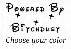 Powered By Bitch Dust Funny Car Truck Suv Vinyl Sticker Decal