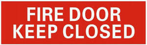 fire Door Keep Closed Building Sign Self Adhesive Vinyl